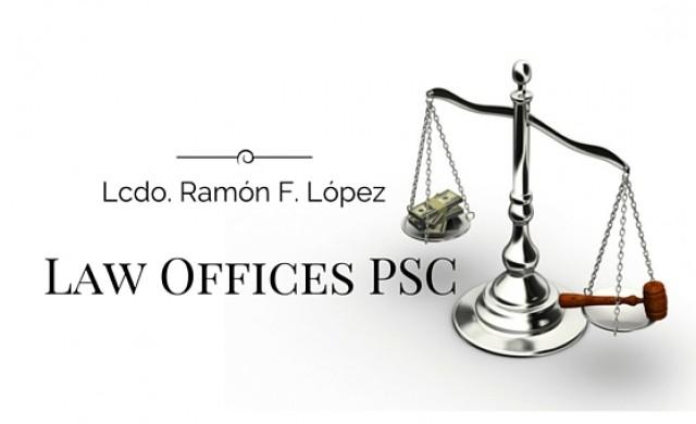 Lcdo. Ramón F. López Law Offices PSC