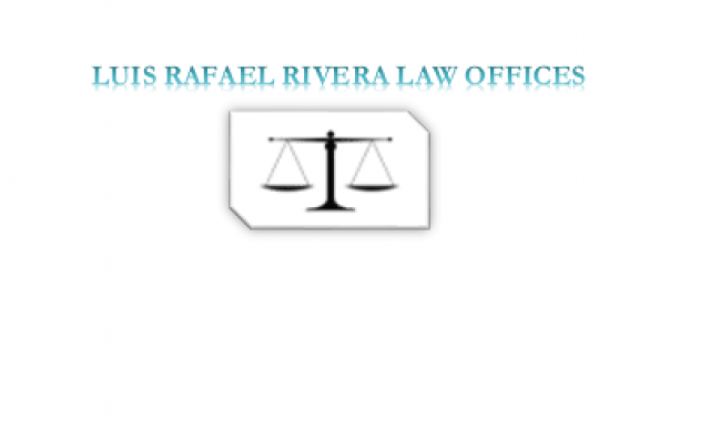 LUIS RAFAEL RIVERA LAW OFFICES